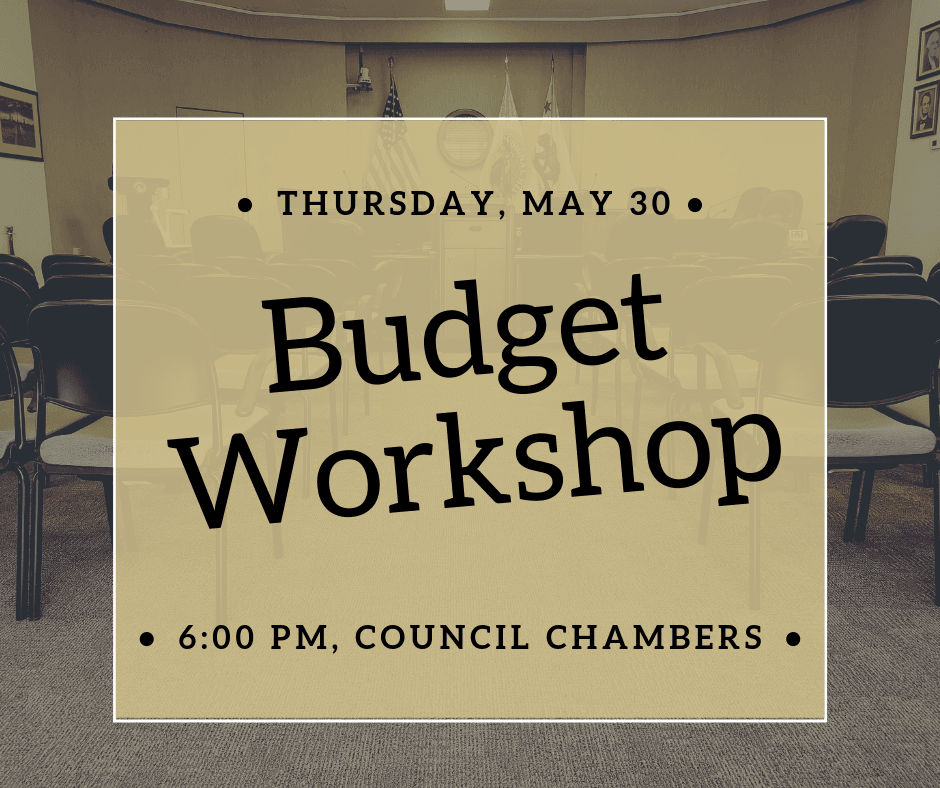 Budget Workshop May 30 6 pm Council Chambers