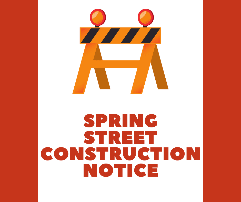 Spring Street Construction Notice with Road Barrier graphic