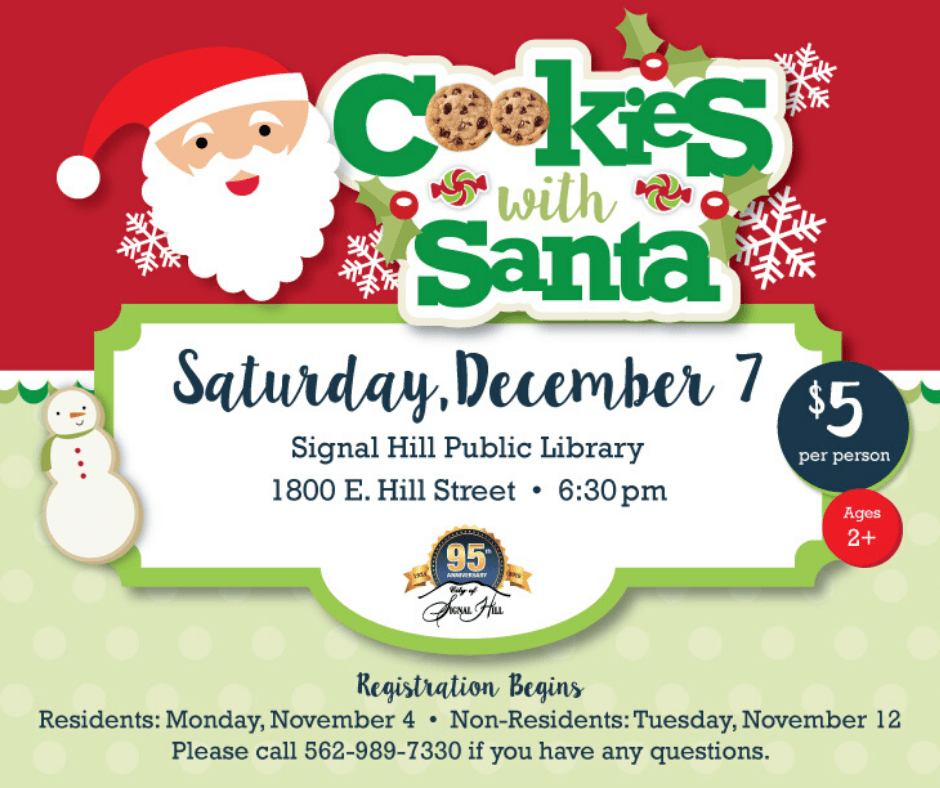 Cookies with Santa Saturday December 8 Signal Hill Public LIbrary 1800 E. Hill Street 6:30 pm